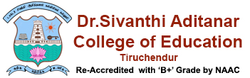Dr. Sivanthi Aditanar College of Education